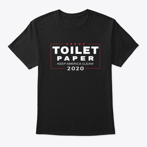 Funny Trump Toilet Paper Shortage 2020 Black T-Shirt Front