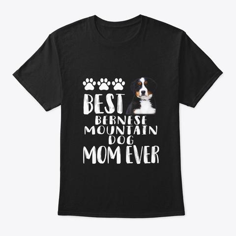 Best Bernese Mountain Dog Mom Dog Lover Black T-Shirt Front