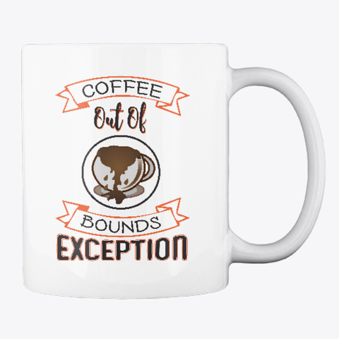 Coffee Out Of Bounds    Funny White T-Shirt Back