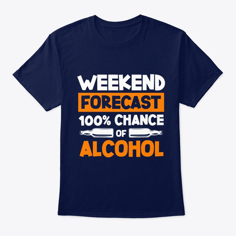100% Chance Of Alcohol Beer Wine Navy T-Shirt Front