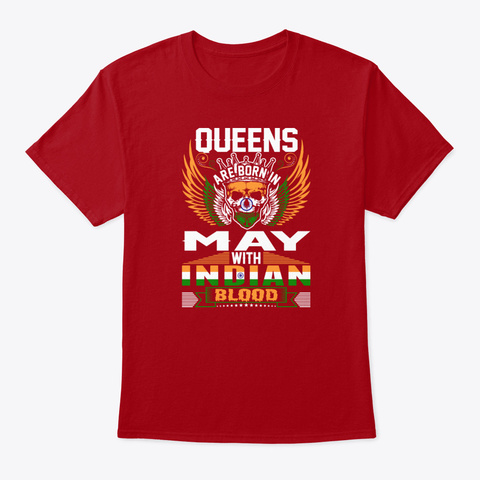 Queens Are Born In May With Indian Bloo Deep Red T-Shirt Front