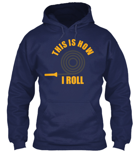 This Is How I Roll Gift Firefighter Job  Navy T-Shirt Front