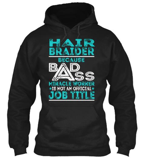 Hair Braider   Badass Black T-Shirt Front