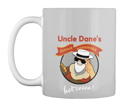 Uncle Dane's Famous Homemade Hot Cocoa! Lt Grey T-Shirt Front