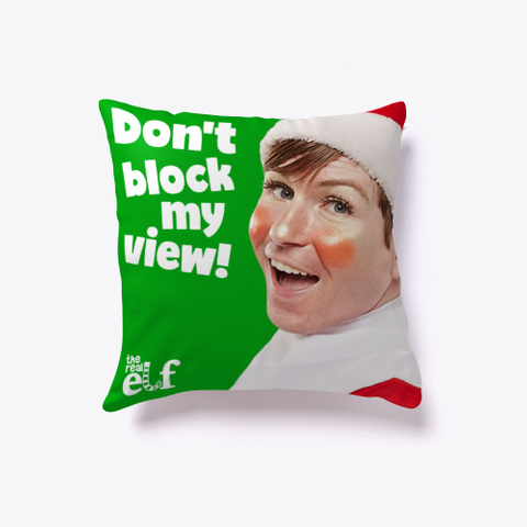 Don't Block My View Pillow Green T-Shirt Front
