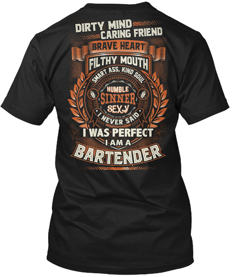Dirty Mind Caring Friend Brave Heart Filthy Mouth Smart Ass, Kind Soul Sexy Sinner Humble I Never Said I Was Perfect... Black T-Shirt Back