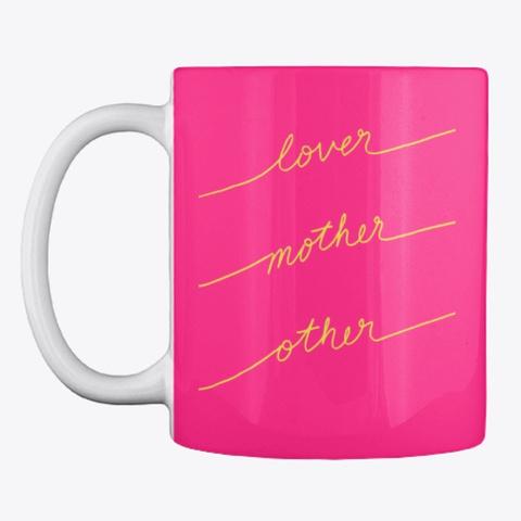 Lover Mother Other   Mug Hot Pink T-Shirt Front