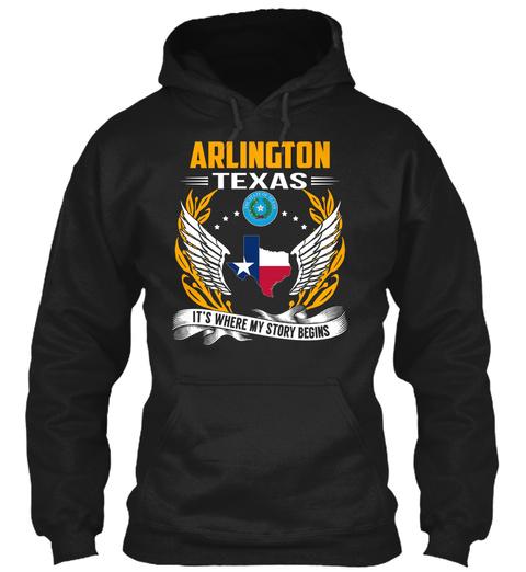 Arlington Texas It's Where My Story Begins Black T-Shirt Front