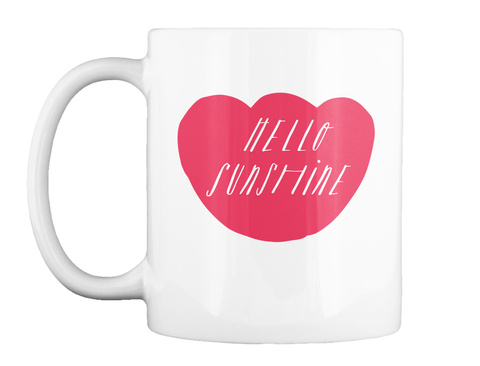 Hello Sunshine White Taza Front