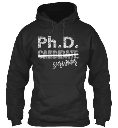 Ph.D. Candidate Survivor Jet Black Sweatshirt Front