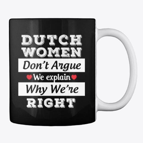 Dutch Women Gift Dont Argue Just Explain Black áo T-Shirt Back