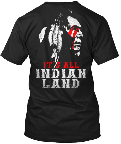 Native American Its All Indian Land - It's Hanes Tagless Tee T ...
