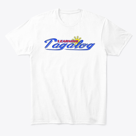 Learning Tagalog Tee White Camiseta Front