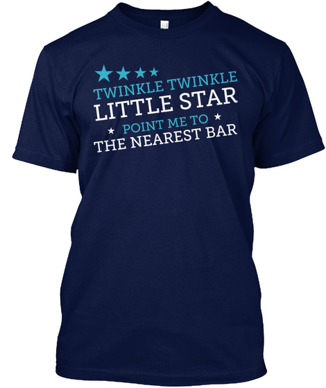 Twinkle Twinkle Little Star Point Me To The Nearest Bar Navy T-Shirt Front