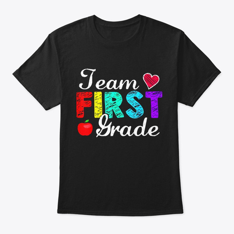 Team First Grade Teacher Funny Tshirt Black T-Shirt Front