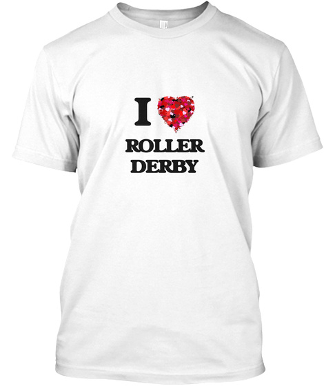 I Love Roller Derby White T-Shirt Front