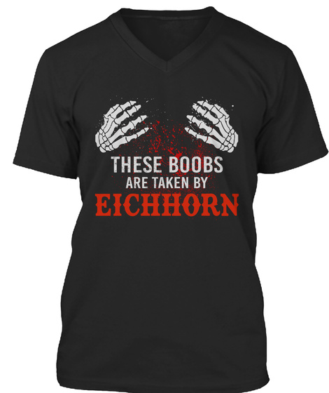 These Boobs Are Taken By Eichhorn Black T-Shirt Front