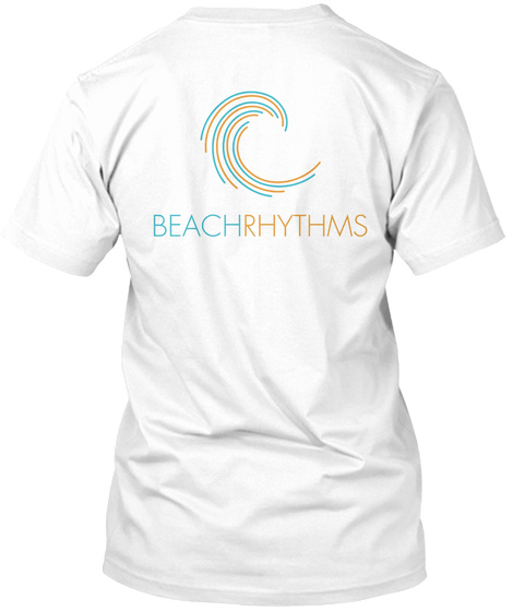 Beachrhythms White T-Shirt Back