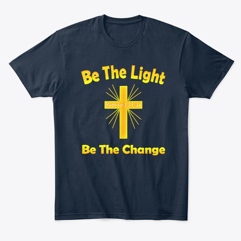 Be The Light Be The Change New Navy T-Shirt Front