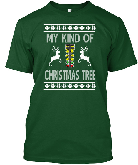 My Kind Of Christmas Tree Deep Forest T-Shirt Front