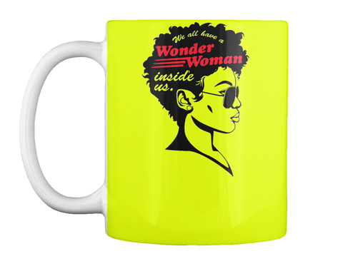 Every Woman  Neon Yellow Mug Front