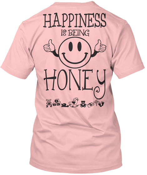Happiness Is Being Honey Pale Pink T-Shirt Back