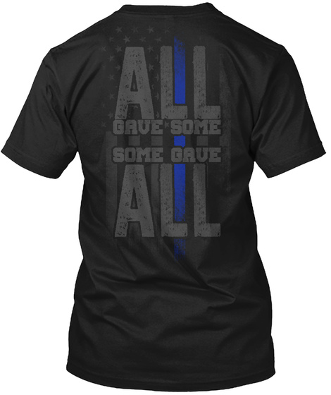 All Gave Some Some Gave All Black T-Shirt Back
