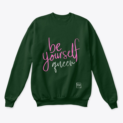 Be Yourself Queen Deep Forest  T-Shirt Front