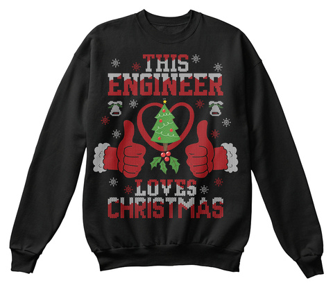 This Engineer Loves Christmas Sweater Black T-Shirt Front