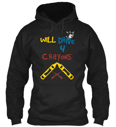 Will Drive U Crayons Black T-Shirt Front