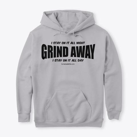 """Grind Away"" Apparel Sport Grey T-Shirt Front"