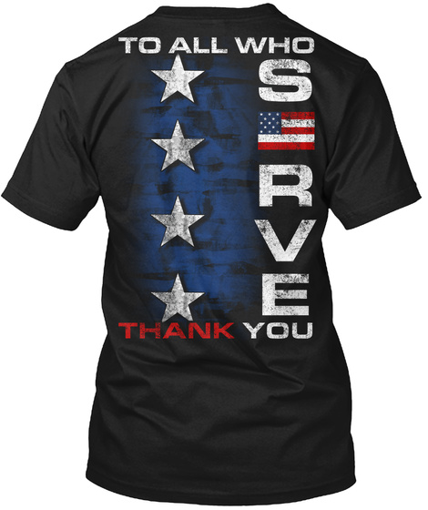 To All Who Serve Thank You Black T-Shirt Back