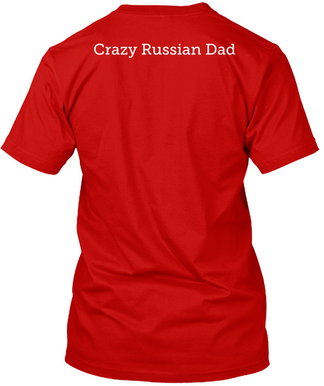 Crazy Russian Dad Classic Red T-Shirt Back