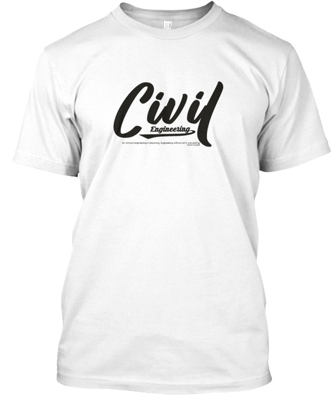 Civil Engineering White T-Shirt Front