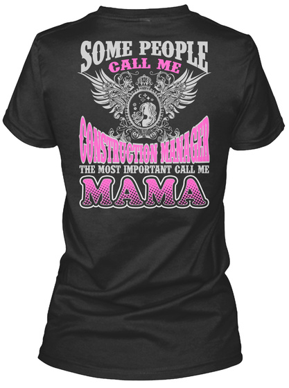 Some People Call Me Construction Manager The Most Important Call Me Mama Black T-Shirt Back