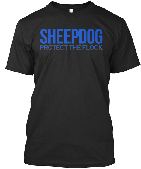Sheepdog Protect The Flock Black T-Shirt Front