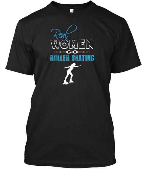 Real Women Roller Skating Black T-Shirt Front