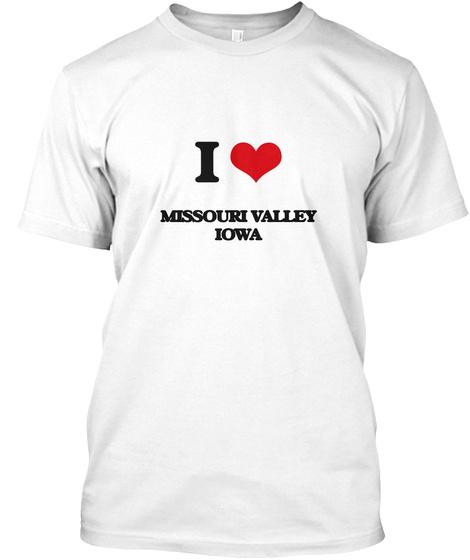I Love Missouri Valley Iowa White T-Shirt Front