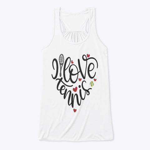 I Love Tennis White T-Shirt Front