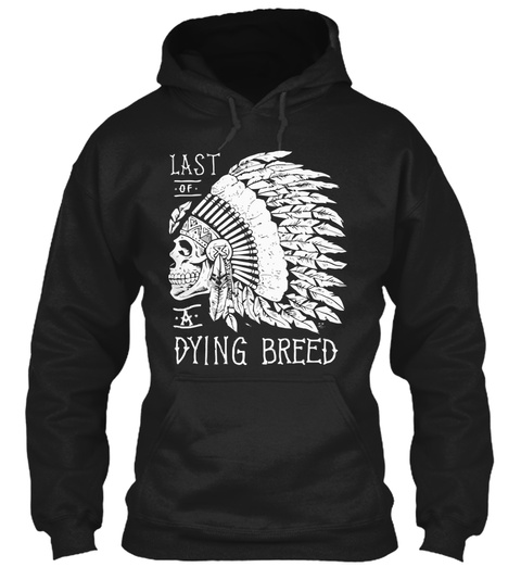 Last Of A Dying Breed Black T-Shirt Front