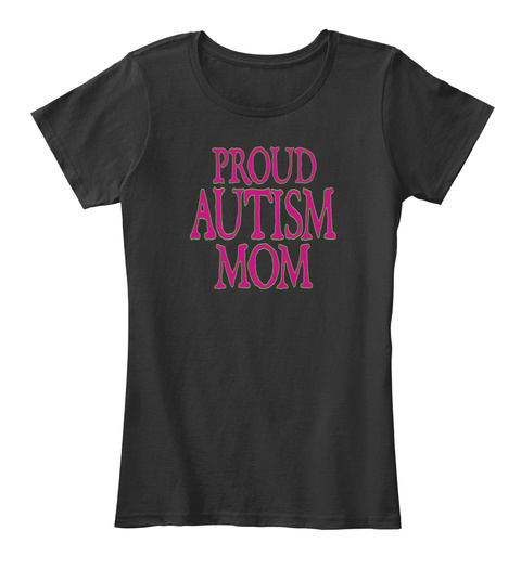 Proud Autism Mom T-Shirt Mothers Day t-Shirt