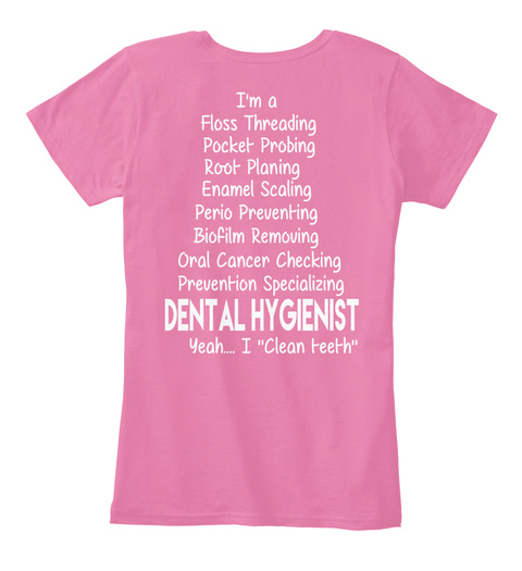 6 Hours Left #Ltd.Ed   Dental Hygienist True Pink T-Shirt Back