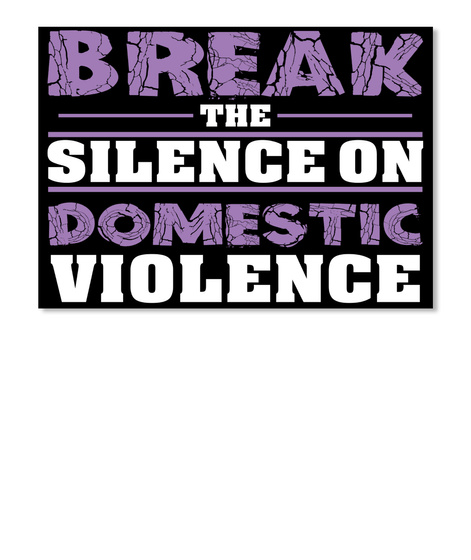 Break The Silence On Domestic Violence Black T-Shirt Front
