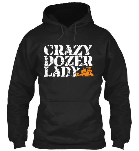 Crazy Dozer Lady  Black Sweatshirt Front