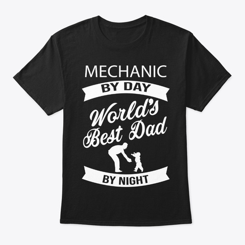 Mechanic Best Dad Father's Day T Shirts Black T-Shirt Front