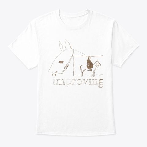 Horse Improving White T-Shirt Front