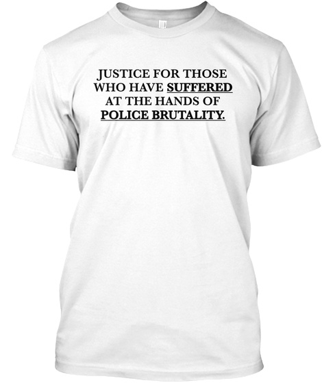 Justice For Those Who Have Suffered White Maglietta Front