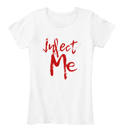 Infect Me White T-Shirt Front