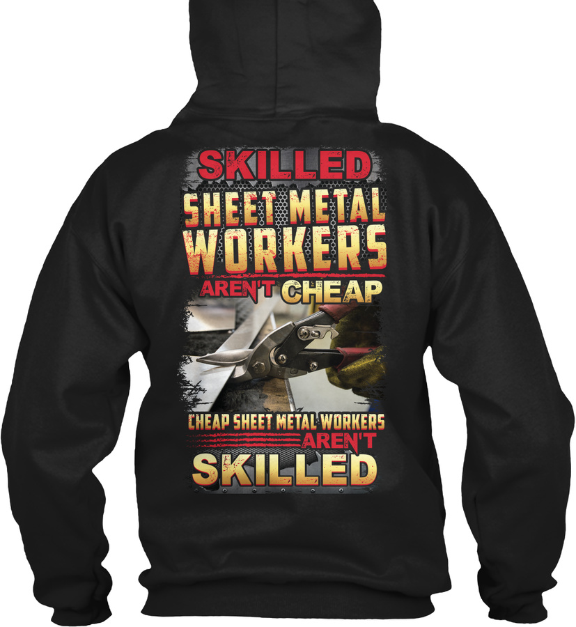 Skilled Sheet Metal Workers Arent Cheap Unisex Tshirt
