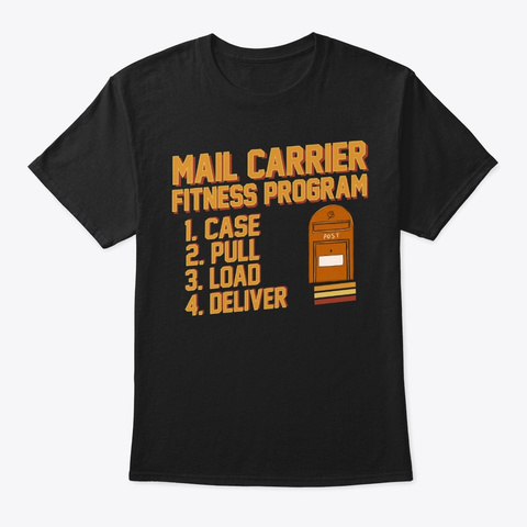 Funny Mail Carrier Gift Fitness Program Black T-Shirt Front